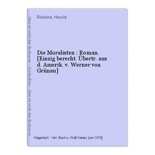 Die Moralisten : Roman. [Einzig berecht. Übertr. aus d. Amerik. v. Werner von Gr