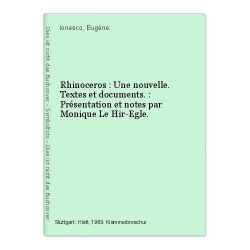 Rhinoceros : Une nouvelle. Textes et documents. : Présentation et notes par Moni