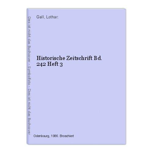 Historische Zeitschrift Bd. 242 Heft 3 Gall, Lothar: