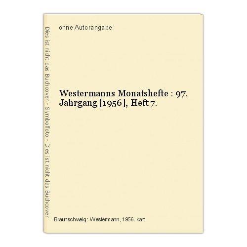Westermanns Monatshefte : 97. Jahrgang [1956], Heft 7.