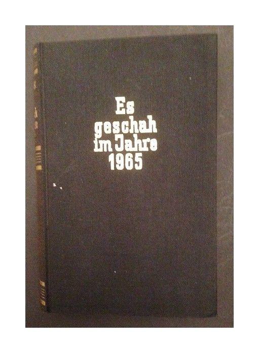 Es geschah im Jahre 1965 Dwinger, Edwin Erich: