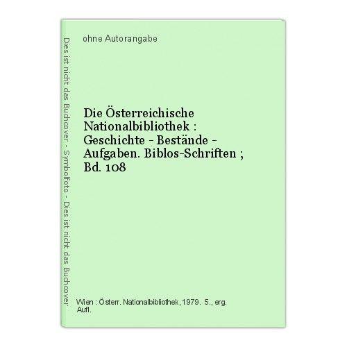 Die Österreichische Nationalbibliothek : Geschichte - Bestände - Aufgaben. Biblo