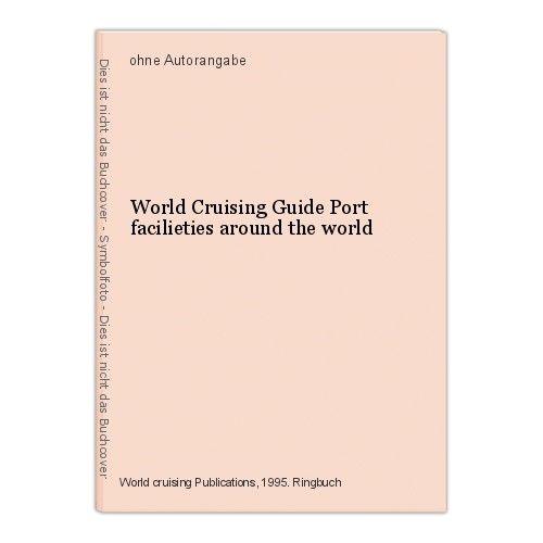 World Cruising Guide Port facilieties around the world
