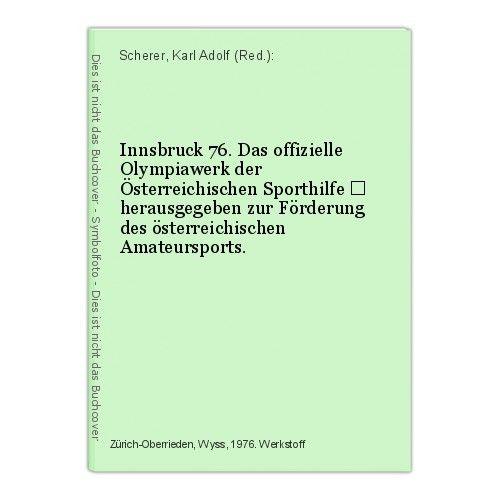 Innsbruck 76. Das offizielle Olympiawerk der Österreichischen Sporthilfe – herau