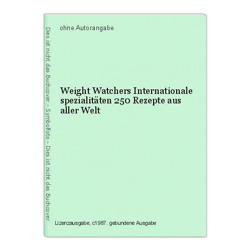 Weight Watchers Internationale spezialitäten 250 Rezepte aus aller Welt