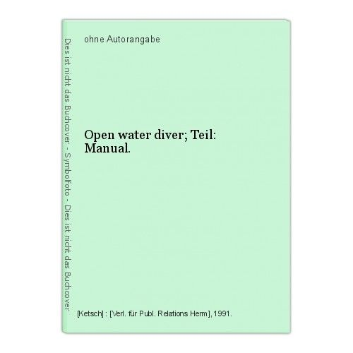 Open water diver; Teil: Manual.
