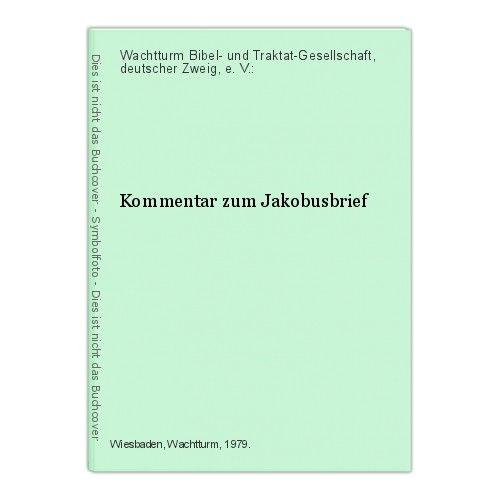 Kommentar zum Jakobusbrief Wachtturm Bibel- und Traktat-Gesellschaft, deutscher