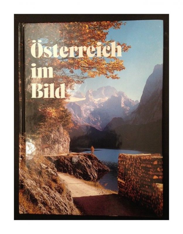 Österreich im Bild. Marion Schmid. [Texte: Doris Esser] Schmid, Marion [Hrsg.]: