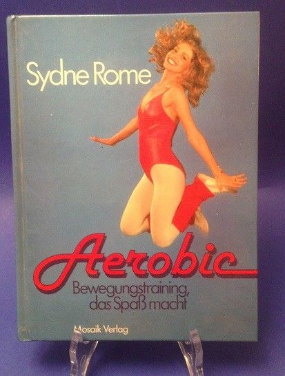 Aerobic : Bewegungstraining, d. Spass macht. [Übers. u. Bearb.: Regina Conradt.