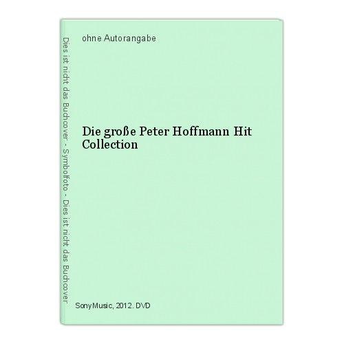 Die große Peter Hoffmann Hit Collection