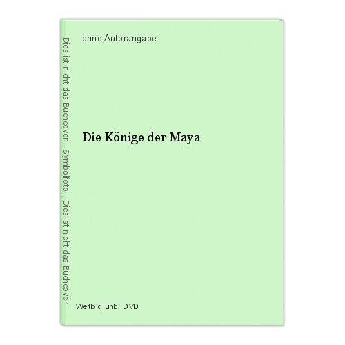 Die Könige der Maya