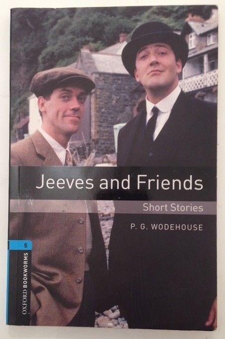 Jeeves and Friends : Short Stories. Reader Stage 5 Wodehouse, Pelham Grenville a