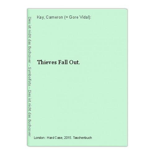 Thieves Fall Out. Kay, Cameron (= Gore Vidal):