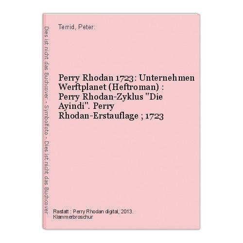 Perry Rhodan 1723: Unternehmen Werftplanet (Heftroman) : Perry Rhodan-Zyklus