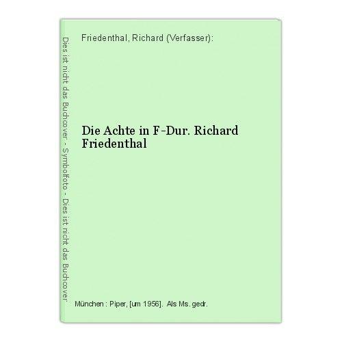 Die Achte in F-Dur. Richard Friedenthal Friedenthal, Richard (Verfasser):