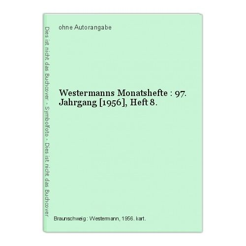 Westermanns Monatshefte : 97. Jahrgang [1956], Heft 8.