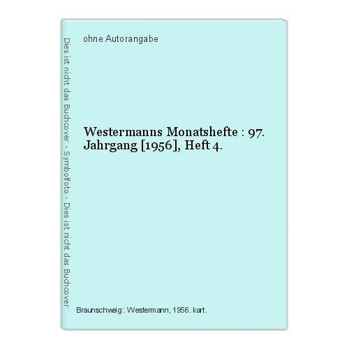 Westermanns Monatshefte : 97. Jahrgang [1956], Heft 4.