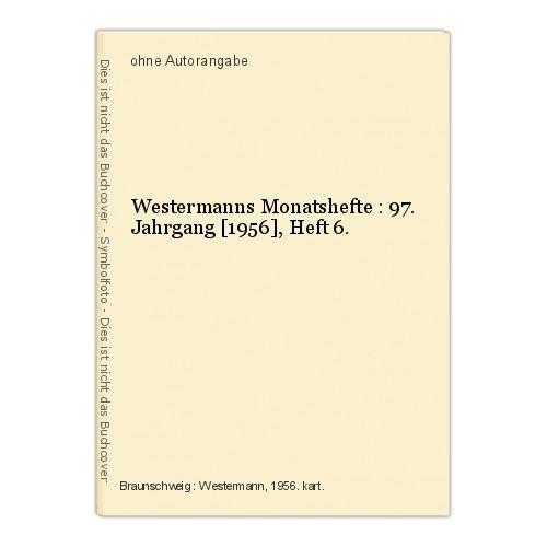 Westermanns Monatshefte : 97. Jahrgang [1956], Heft 6.