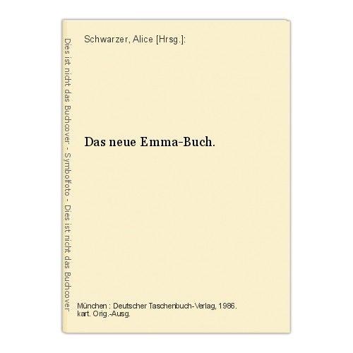 Das neue Emma-Buch. Schwarzer, Alice [Hrsg.]: