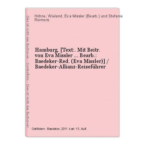 Hamburg. [Text:. Mit Beitr. von Eva Missler ... Bearb.: Baedeker-Red. (Eva Missl