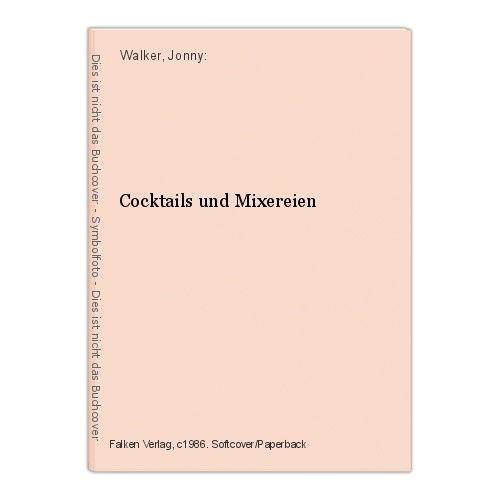 Cocktails und Mixereien Walker, Jonny: