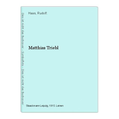 Matthias Triebl Haas, Rudolf: