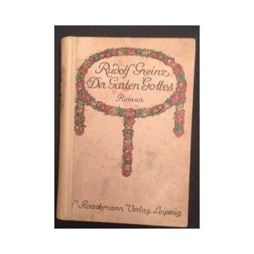Der Garten Gottes : Roman. Greinz, Rudolf: