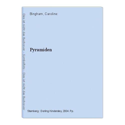 Pyramiden Bingham, Caroline: