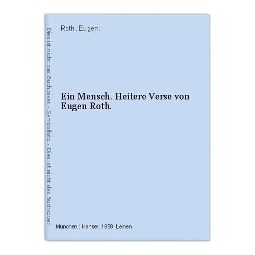 Ein Mensch. Heitere Verse von Eugen Roth. Roth, Eugen: