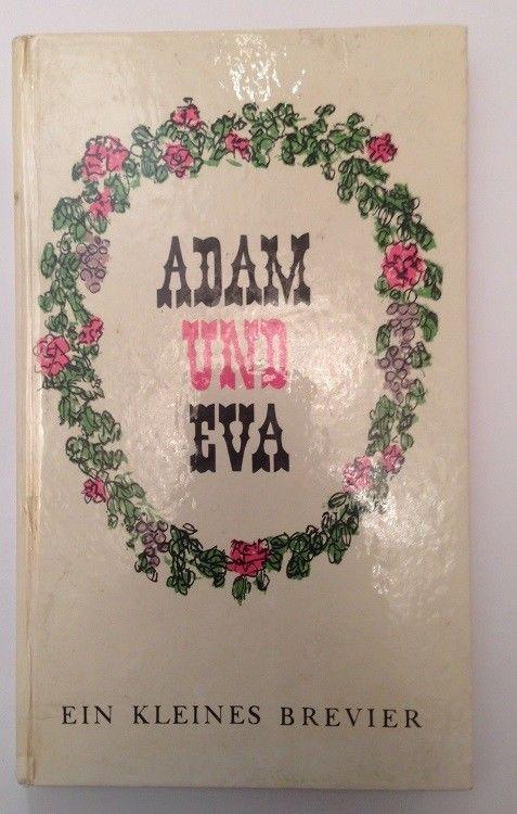 Adam und Eva : Ein kleines Brevier. [Ill.: Kurt Halbritter]