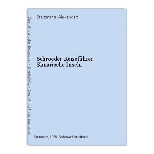 Schroeder Reiseführer Kanarische Inseln Stelzmann, Alexander: