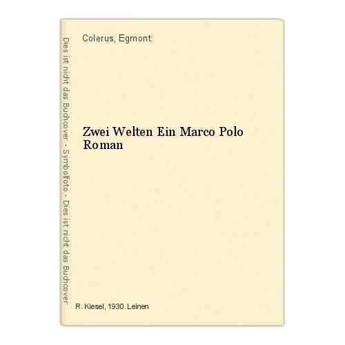 Zwei Welten Ein Marco Polo Roman Colerus, Egmont: