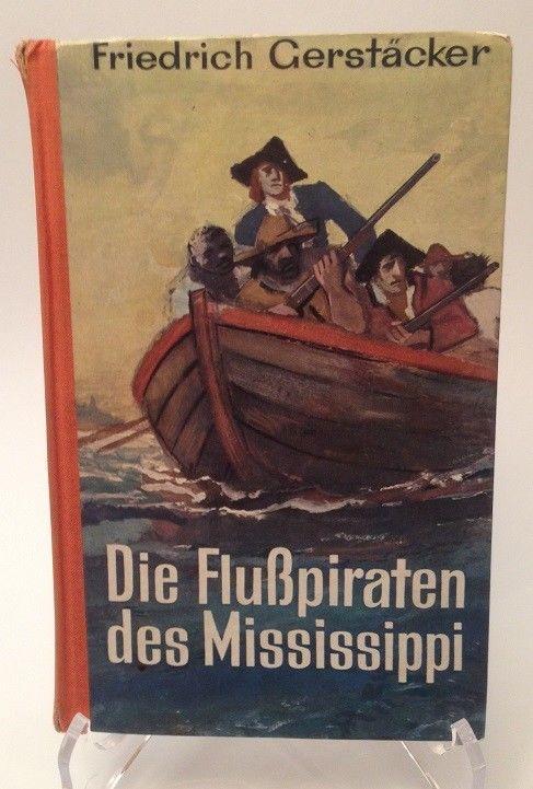 Die Flußpiraten des Mississippi Roman mit 15 illustrationen von Ernst Schrom Ger