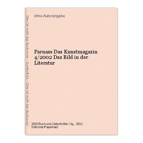 Parnass Das Kunstmagazin 4/2002 Das Bild in der Literatur