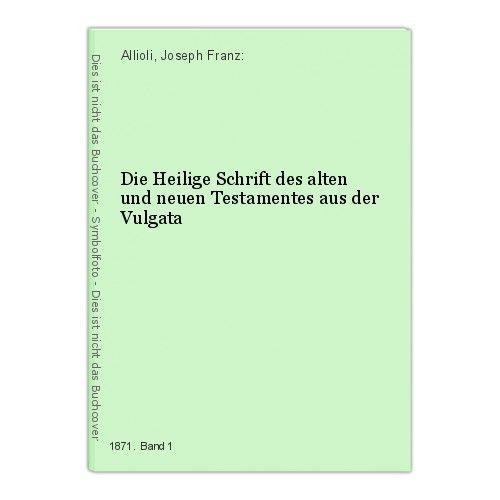 Die Heilige Schrift des alten und neuen Testamentes aus der Vulgata Band I Band