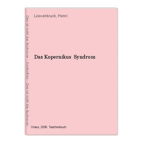 Das Kopernikus  Syndrom Loevenbruck, Henri: