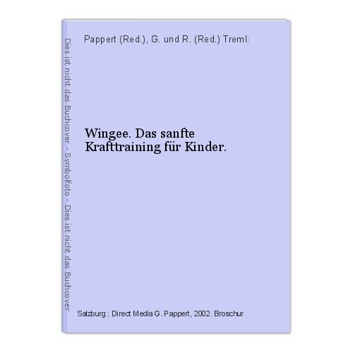 Wingee. Das sanfte Krafttraining für Kinder. Pappert (Red.), G. und R. (Red.) Tr
