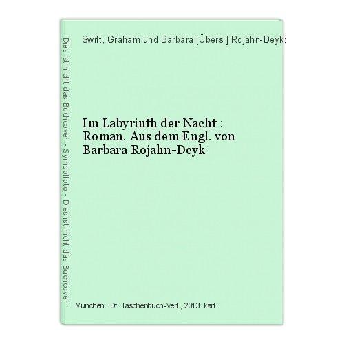 Im Labyrinth der Nacht : Roman. Aus dem Engl. von Barbara Rojahn-Deyk Swift, Gra