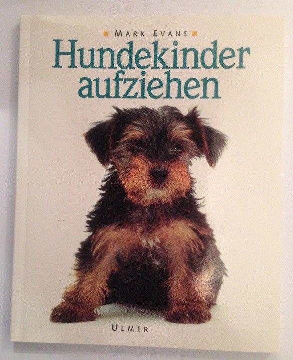 Hundekinder aufziehen : ein praktischer Ratgeber für das erste Hundejahr. [Mark