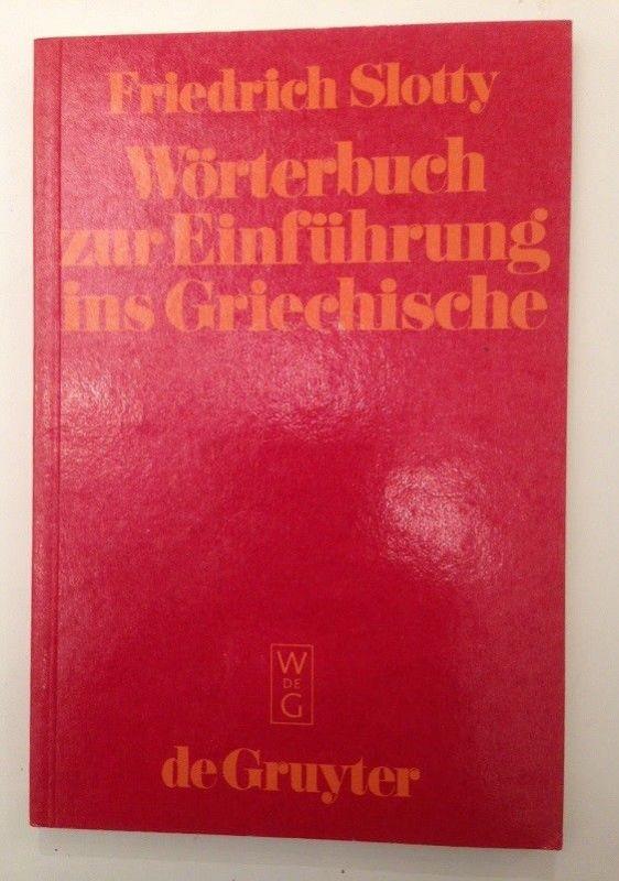 Wörterbuch zur einführung ins Griechische Slotty, Friedrich: