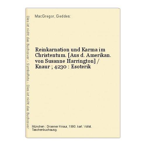 Reinkarnation und Karma im Christentum. [Aus d. Amerikan. von Susanne Harrington