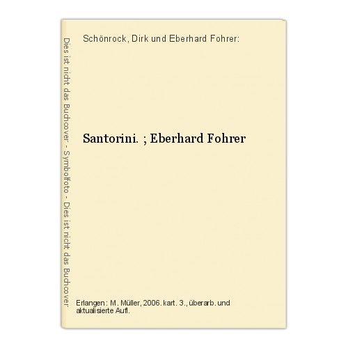 Santorini. ; Eberhard Fohrer Schönrock, Dirk und Eberhard Fohrer: