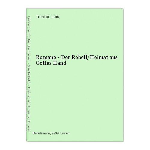 Romane - Der Rebell/Heimat aus Gottes Hand Trenker, Luis: