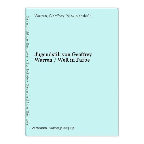 Jugendstil. von Geoffrey Warren / Welt in Farbe Warren, Geoffrey (Mitwirkender):