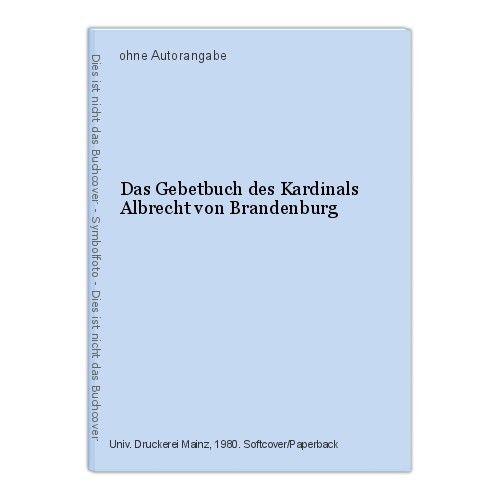 Das Gebetbuch des Kardinals Albrecht von Brandenburg