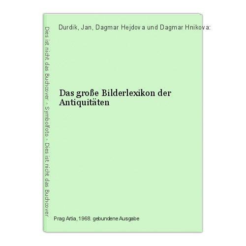 Das große Bilderlexikon der Antiquitäten Durdik, Jan, Dagmar Hejdova und Dagmar