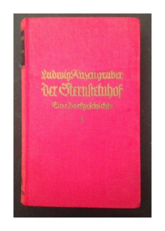 Der Sternsteinhof : Eine Dorfgeschichte. Eingel. von Otto Hipp Anzengruber, Ludw