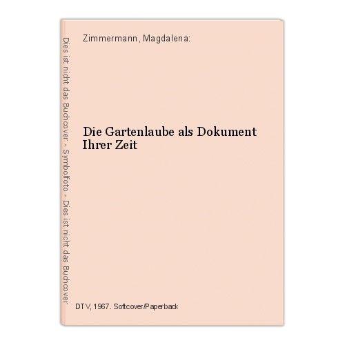 Die Gartenlaube als Dokument Ihrer Zeit Zimmermann, Magdalena: