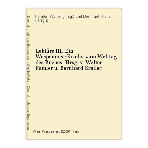 Lektüre III. Ein Wespennest-Reader zum Welttag des Buches. Hrsg. v. Walter Famle