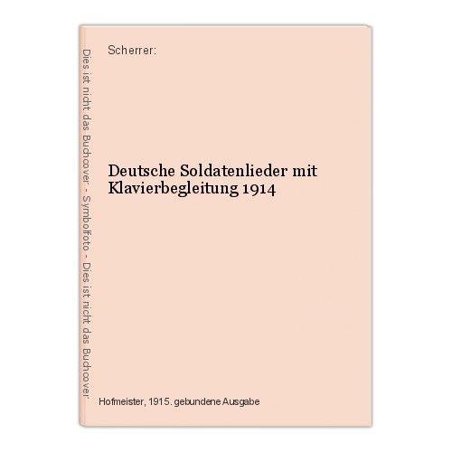 Deutsche Soldatenlieder mit Klavierbegleitung 1914 Scherrer: